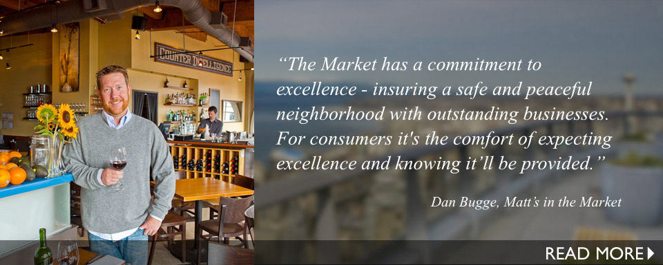The Market has a commitment to excellence - insuring a safe and peaceful neighborhood with outstanding businesses. For consumers it's the comfort of expecting excellence and knowing it'll be provided.