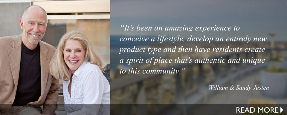 It's been an amazing experience to conceive a lifestyle, develop an entirely new product type and then have residents create a spirit of place that's authentic and unique to this community.